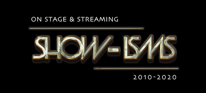 SHOW-ISMS